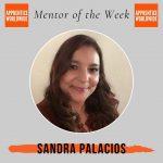 Mentor of the Week: Sandra Palacios